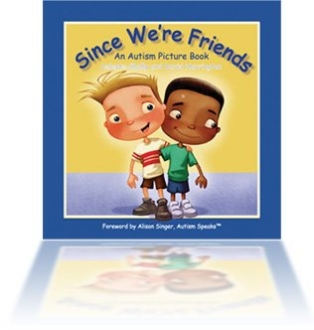 Since We're Friends: An Austim Picture Book  By: Celeste Shally